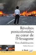 Révoltes postcoloniales au cœur de l'Hexagone