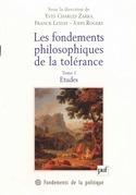 Les fondements philosophiques de la tolérance. Tome 1