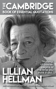 LILLIAN HELLMAN - The Cambridge Book of Essential Quotations
