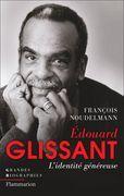 Édouard Glissant. L'identité généreuse