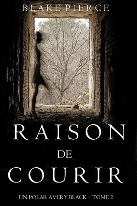 Raison de Courir (Un Polar Avery Black - Tome 2)