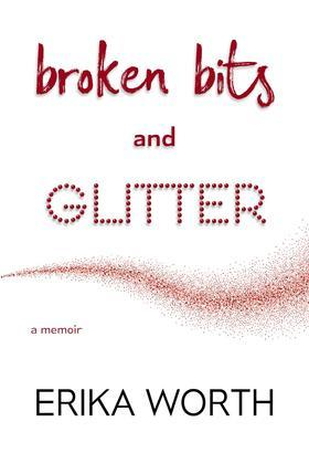 Broken Bits and Glitter