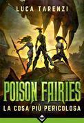 Poison Fairies III - La Cosa più Pericolosa