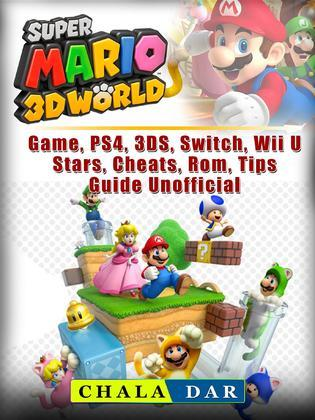 Super Mario 3D World Game, PS4, 3DS, Switch, Wii U, Stars, Cheats, Rom, Tips, Guide Unofficial