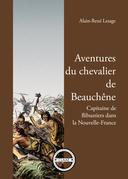 Aventures du chevalier de Beauchêne, capitaine de flibustiers dans la Nouvelle-France