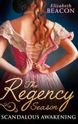 The Regency Season: Scandalous Awakening: The Viscount's Frozen Heart / The Marquis's Awakening (Mills & Boon M&B)