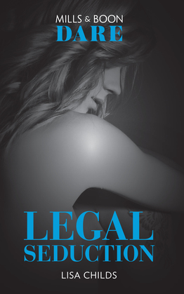 Legal Seduction: New for 2018! A hot boss romance book full of sexy seduction. Perfect for fans of Darker! (Mills & Boon Dare) (Legal Lovers, Book 1)