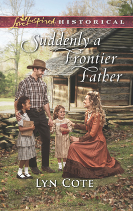 Suddenly A Frontier Father (Mills & Boon Love Inspired Historical) (Wilderness Brides, Book 5)