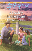 A Cowboy For The Twins (Mills & Boon Love Inspired) (Cowboys of Cedar Ridge, Book 4)