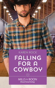 Falling For A Cowboy (Mills & Boon Heartwarming) (Rocky Mountain Cowboys, Book 2)