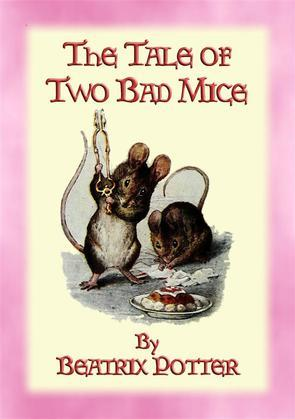 THE TALE OF TWO BAD MICE - The Tales of Peter Rabbit & Friends Book 05