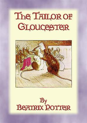 THE TAILOR OF GLOUCESTER - Tales of Peter Rabbit & Friends - Book 3