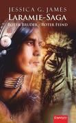 Laramie-Saga (7): Roter Bruder - Roter Feind