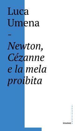 Newton, Cezanne e la mela proibita