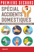 Premiers secours - Spécial accidents domestiques