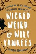 Wicked Weird & Wily Yankees