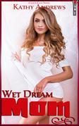 Wet Dream Mom
