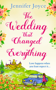 The Wedding that Changed Everything: a gorgeously uplifting romantic comedy