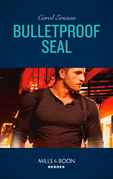 Bulletproof Seal (Mills & Boon Heroes) (Red, White and Built, Book 6)