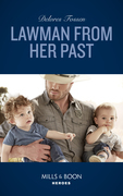 Lawman From Her Past (Mills & Boon Heroes) (Blue River Ranch, Book 3)