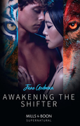 Awakening The Shifter (Mills & Boon Supernatural)