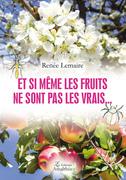 Et si même les fruits ne sont pas les vrais…