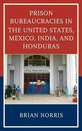 Prison Bureaucracies in the United States, Mexico, India, and Honduras