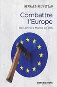 Combattre l'Europe. De Lénine à Marine Le Pen