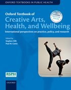 Oxford Textbook of Creative Arts, Health, and Wellbeing