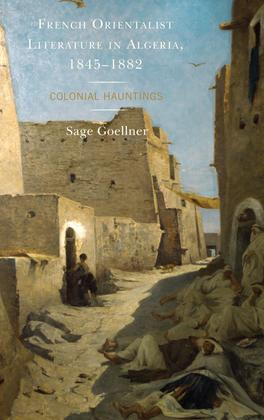 French Orientalist Literature in Algeria, 1845–1882