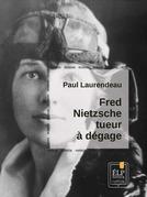 Fred Nietzsche, tueur à dégage