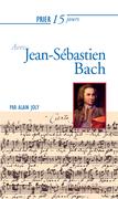 Prier 15 jours avec Jean-Sébastien Bach