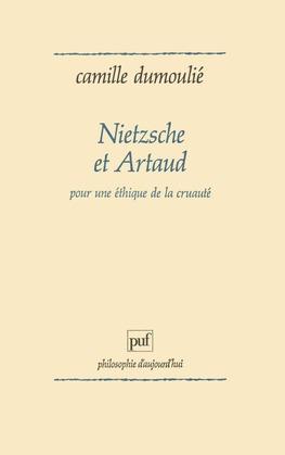 Nietzsche et Artaud. Pour une éthique de la cruauté