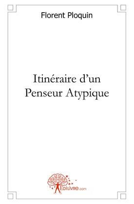 Itinéraire d'un Penseur Atypique