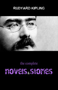 Rudyard Kipling: The Complete Novels and Stories