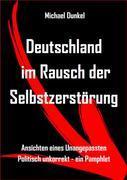 Deutschland im Rausch der Selbstzerstörung