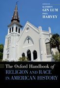 The Oxford Handbook of Religion and Race in American History