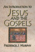 An Introduction to Jesus and the Gospels  18183