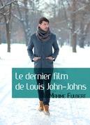 Le dernier film de Louis John-Johns