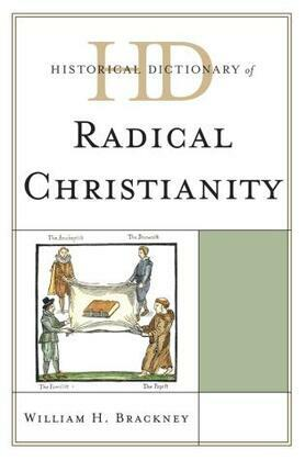 Historical Dictionary of Radical Christianity