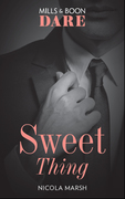 Sweet Thing: A steamy book where a one night stand could lead to much more. Perfect for fans of Fifty Shades Freed (Mills & Boon Dare)