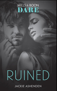 Ruined: A scorching hot romance book with a bad-boy. Perfect for fans of Fifty Shades Freed (Mills & Boon Dare) (The Knights of Ruin, Book 1)
