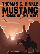 Mustang: A Horse of the West
