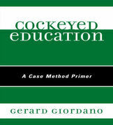 Cockeyed Education: A Case Method Primer