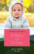 A Baby In His In-Tray (Mills & Boon True Love) (The Delaneys of Sandpiper Beach, Book 1)