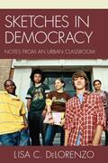 Sketches in Democracy: Notes from an Urban Classroom