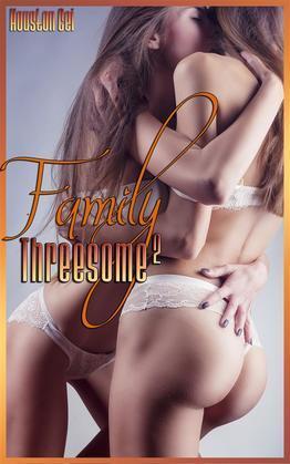 Family Threesome 2