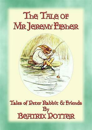 THE TALE OF MR JEREMY FISHER - Book 08 in the Tales of Peter Rabbit & Friends