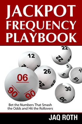 Jackpot Frequency Playbook:  Bet the Numbers That Smash the Odds and Hit the Rollovers