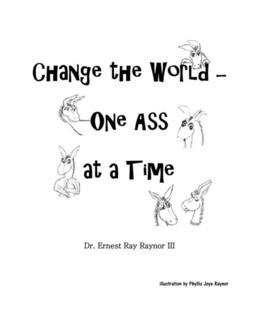 Change the World--One Ass At a Time
